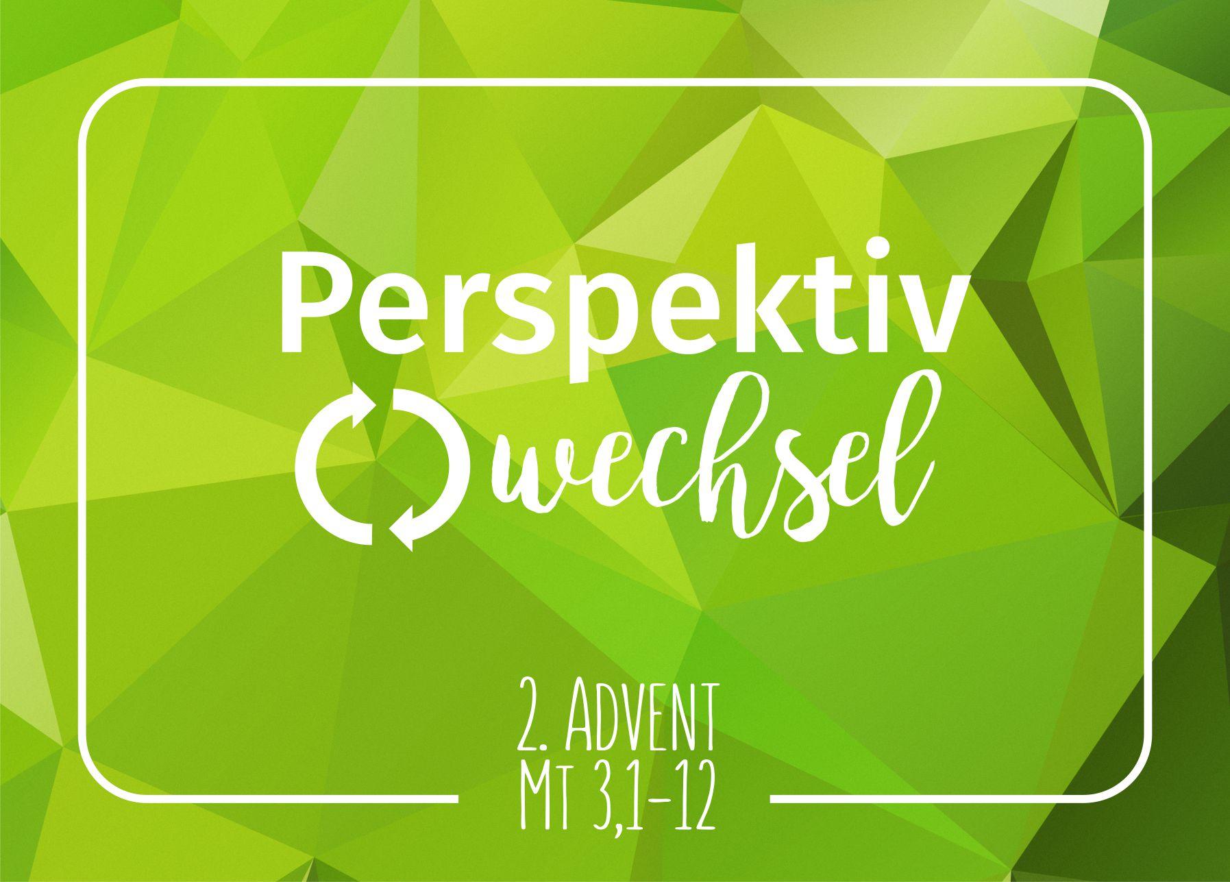 Perspektivwecsel - 2. Advent