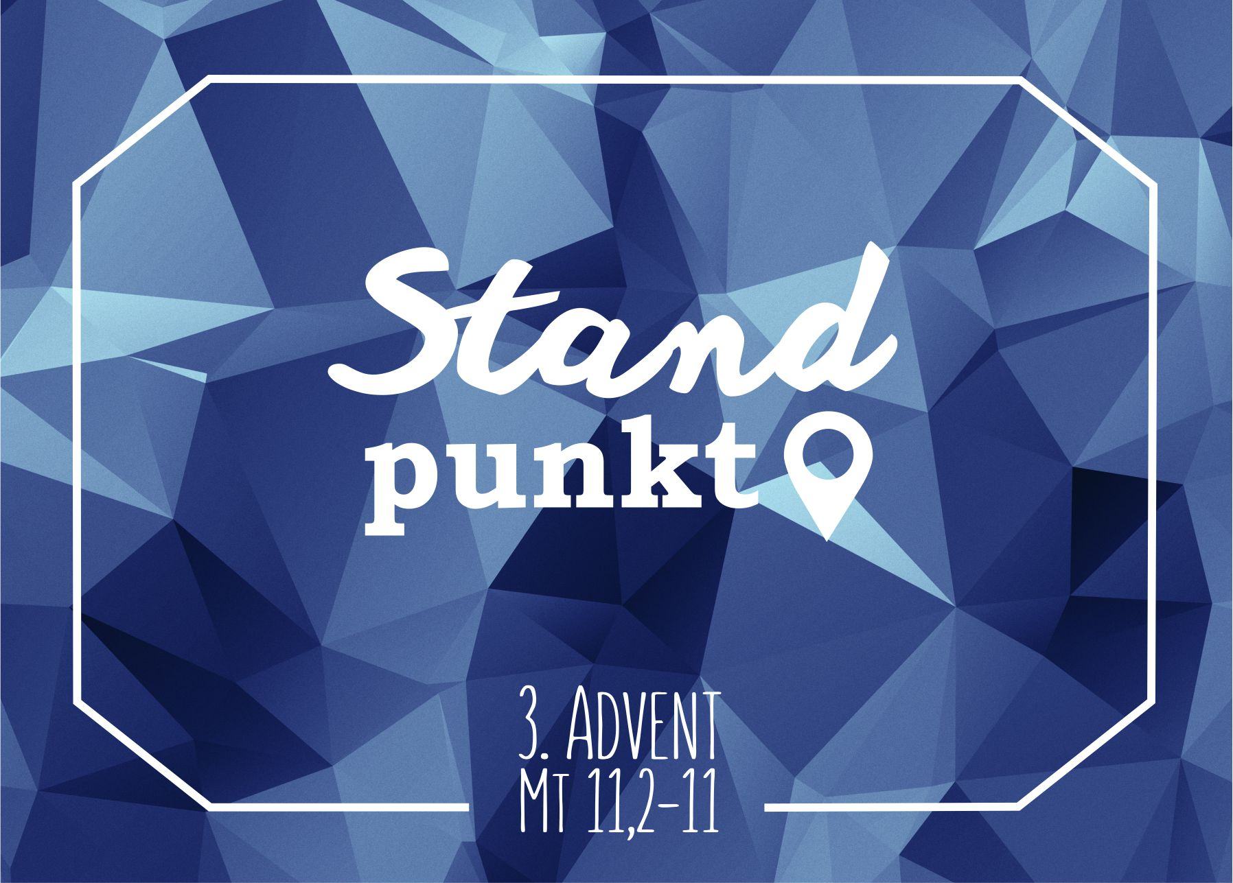 3. Advent - Standpunkt