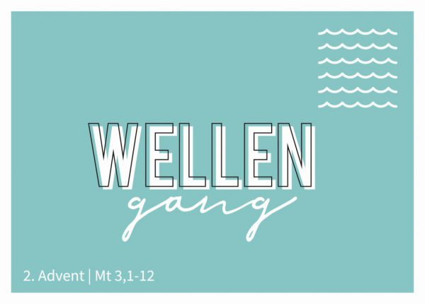 Wellengang - 2. Advent